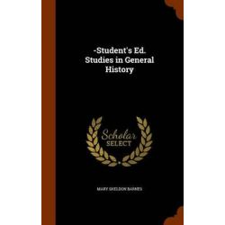 -Student's Ed. Studies in General History by Mary Sheldon Barnes, 9781346059440.