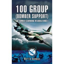 100 Group (bomber Support) Aviation Bomber Command in Wwii, RAF Bomber Command in World War II by BOWMAN MARTIN, 9781844154180. Country