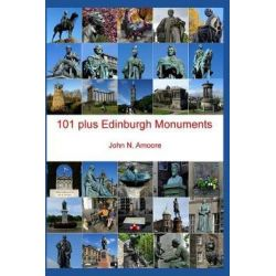 101 Plus Edinburgh Monuments by John Amoore, 9781546751786.