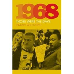 1968, Those Were the Days by BRIAN WILLIAMS, 9780750984300. Historyczne
