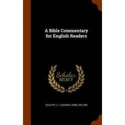 A Bible Commentary for English Readers by C J 1819-1905 Ellicott, 9781345382921. Historyczne