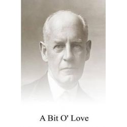 A Bit O' Love by John Galsworthy, 9781492307693.