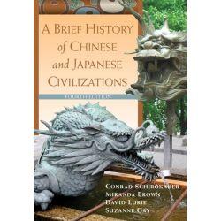 A Brief History of Chinese and Japanese Civilizations by Conrad Schirokauer, 9780495913221. Książki obcojęzyczne