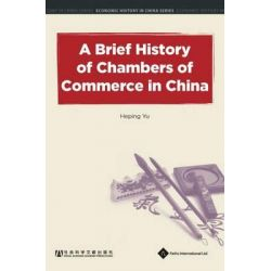 A Brief History of Chambers of Commerce in China, Economic History in China Series by China CASS, 9781844641505. Książki obcojęzyczne