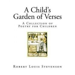 A Child's Garden of Verses, A Collection of Poetry for Children by Robert Louis Stevenson, 9781518886430. Historyczne