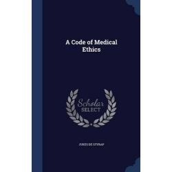 A Code of Medical Ethics by Jukes De Styrap, 9781298972675.