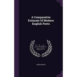 A Comparative Estimate of Modern English Poets by Joseph Devey, 9781347946244. Historyczne