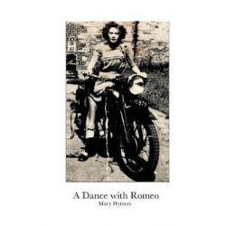 A Dance with Romeo by Mary Hymers, 9780993444456.