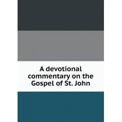 A Devotional Commentary on the Gospel of St. John by McVeigh Harrison, 9785519146883.