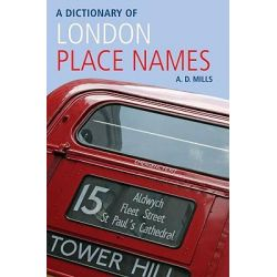 A Dictionary of London Place-Names, Oxford Quick Reference by A. D. Mills, 9780199566785. Historyczne