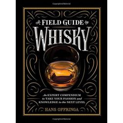 A Field Guide to Whisky by Hans Offringa, 9781579657512.