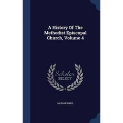 A History of the Methodist Episcopal Church; Volume 4 by Nathan Bangs, 9781298987440. Pozostałe