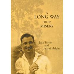 A Long Way from Misery by Jack Turner, 9780994496300.