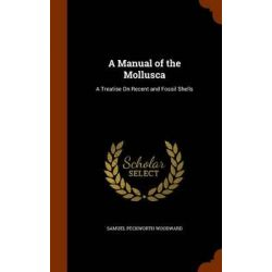 A Manual of the Mollusca, A Treatise on Recent and Fossil Shells by Samuel Peckworth Woodward, 9781344772785. Country