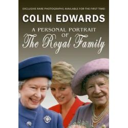 A Personal Portrait of the Royal Family by Colin Edwards, 9780957154841. Historyczne