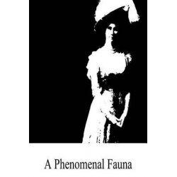 A Phenomenal Fauna by Carolyn Wells, 9781490580333.
