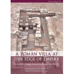 A Roman Villa at the Edge of Empire, Research Report (Council for British Archaeology) by Steven Willis, 9781902771908. Historyczne