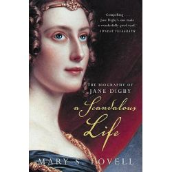 A Scandalous Life, The Biography of Jane Digby by Mary S Lovell, 9781857024692.