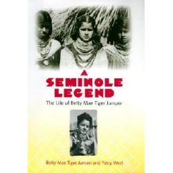 A Seminole Legend, The Life of Betty Mae Tiger Jumper by Betty Mae Tiger Jumper, 9780813022857.