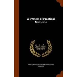 A System of Practical Medicine by William Pepper, 9781343781054.