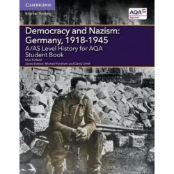 A/AS Level History for AQA Democracy and Nazism, Germany, 1918-1945 Student Book by Nick Pinfield, 9781107573161. Historyczne