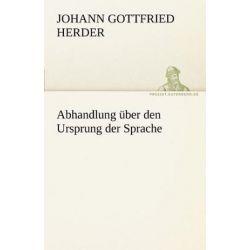 Abhandlung Uber Den Ursprung Der Sprache by Johann Gottfried Herder, 9783842490611. Historyczne