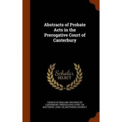 Abstracts of Probate Acts in the Prerogative Court of Canterbury by John Cn Matthews, 9781345772524. Country