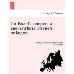 According Volgt Essays by Vasili Ivanovich Nemirovich-Danchenko, 9781241758622.