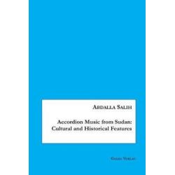 Accordion Music from Sudan, Cultural and Historical Features by Abdalla Salih, 9783962030155. Książki i Komiksy