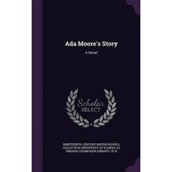 ADA Moore's Story by Nineteenth-Century British Novels Iu-R, 9781342141026. Historyczne