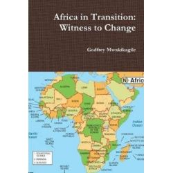 Africa in Transition, Witness to Change by Godfrey Mwakikagile, 9789987160082. Historyczne