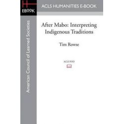 After Mabo, Interpreting Indigenous Traditions by Tim Rowse, 9781597409711.
