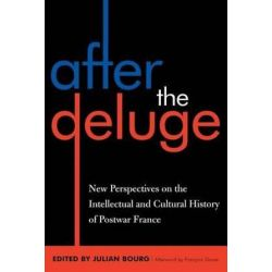 After the Deluge, New Perspectives on the Intellectual and Cultural History of Postwar France by Julian Bourg, 9780739107928.