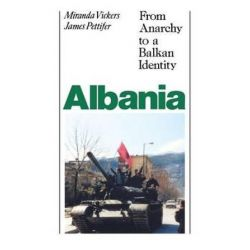 Albania (with New Postscript), From Anarchy to Balkan Identity by Miranda Vickers, 9780814788059.