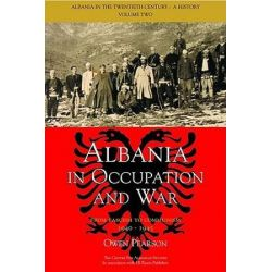 Albania in Occupation and War, Albania in the Twentieth Century by Owen Pearson, 9781845111045.