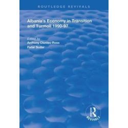 Albania's Economy in Transition and Turmoil 1990-97, Routledge Revivals by Anthony Clunies-Ross, 9781138609778.