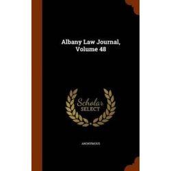 Albany Law Journal, Volume 48 by Anonymous, 9781346226804.