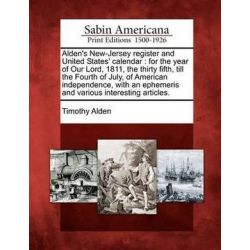 Alden's New-Jersey Register and United States' Calendar, For the Year of Our Lord, 1811, the Thirty Fifth, Till the Four
