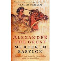 Alexander The Great by Graham Phillips, 9780753510087. Historyczne
