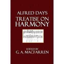 Alfred Day's Treatise on Harmony by Alfred Day, 9781500368326. Historyczne