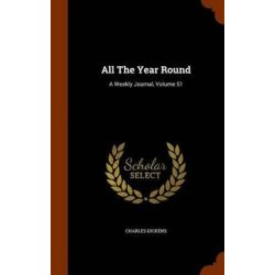 All the Year Round, A Weekly Journal, Volume 51 by Charles Dickens, 9781345294767.