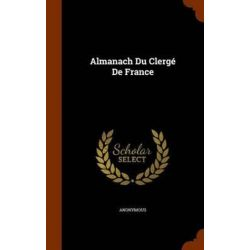 Almanach Du Clerge de France by Anonymous, 9781343983236.