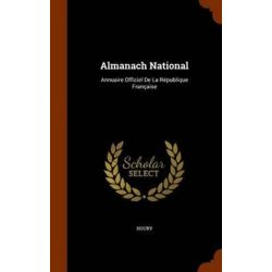 Almanach National, Annuaire Officiel de La Republique Francaise by Houry, 9781343500709.