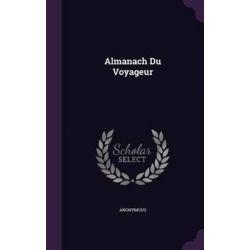 Almanach Du Voyageur by Anonymous, 9781347967652.