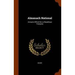 Almanach National, Annuaire Officiel de La Republique Francaise by Houry, 9781343526556.