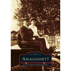 Amagansett, Images of America by Carleton Kelsey, 9780738590349.