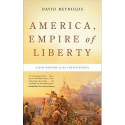 America, Empire of Liberty, A New History of the United States by David Reynolds, 9780465022144.