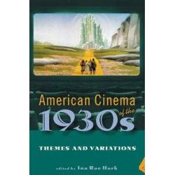 American Cinema of the 1930s, Themes and Variations by Ina Rae Hark, 9780813540825. Historyczne