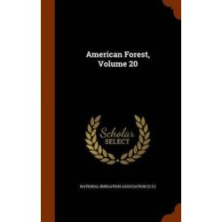 American Forest, Volume 20 by National Irrigation Association (U S ), 9781343640351.