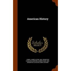 American History by James Alton 1864- [From Old Cata James, 9781345216271. Historyczne
